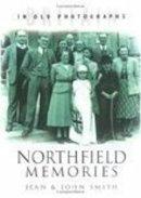 Smith, Jean - Northfield Memories - 9780750930413 - V9780750930413