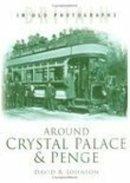 Johnson, David R. - Around Crystal Palace and Penge - 9780750931243 - V9780750931243