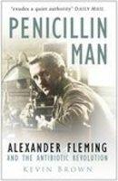 Kevin Brown - Penicillin Man: Alexander Fleming and the Antibiotic Revolution - 9780750931533 - V9780750931533