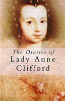 Anne Clifford - The Diaries of Lady Anne Clifford - 9780750931786 - V9780750931786
