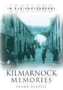 Beattie, Frank - Kilmarnock Memories - 9780750932363 - V9780750932363