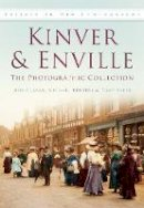 Clarke, Bob, Reuters, Michael, Freers, Tony - Kinver & Enville: The Photographic Collection (Britain in Old Photographs) - 9780750933575 - V9780750933575