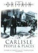 Emett, Charlie - Carlisle People & Places - 9780750934435 - V9780750934435