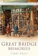 Price, Terry L. - Great Bridge Memories - 9780750934466 - V9780750934466