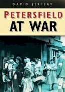 Jeffery, David - Petersfield at War - 9780750936729 - V9780750936729