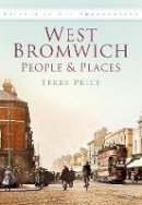 Price, Terry - West Bromwich People & Places: Britain in Old Photographs - 9780750936781 - V9780750936781
