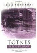 Vodden - Totnes Past & Present - 9780750937580 - V9780750937580