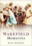Dawson, Paul - Wakefield Memories - 9780750939263 - V9780750939263