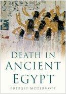 McDermott, Bridget - Death in Ancient Egypt - 9780750939324 - V9780750939324