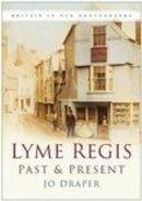 Draper, Jo - Lyme Regis Past and Present - 9780750940603 - V9780750940603