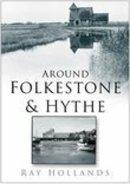 Hollands, Ray - Around Folkestone and Hythe - 9780750940641 - V9780750940641