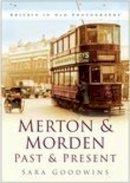 Goodwins, Sara - Merton & Morden Past & Present - 9780750941891 - V9780750941891