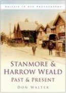 Walter, Don - Stanmore and Harrow Weald Past and Present - 9780750942638 - V9780750942638