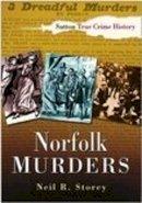 Storey, Neil R - Norfolk Murders - 9780750943666 - V9780750943666