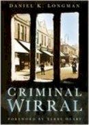 Longman, Daniel K. - Criminal Wirral - 9780750944069 - V9780750944069