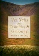 Carroll, David - Ten Tales from Dumfries and Galloway - 9780750944199 - V9780750944199