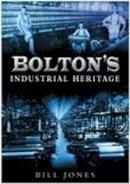 Jones - Bolton's Industrial Heritage - 9780750944427 - V9780750944427