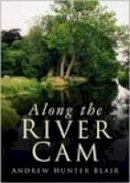 Blair, Andrew Hunter - Along the River Cam - 9780750944557 - V9780750944557