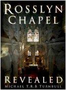 Turnbull, Michael T.R.B. - Rosslyn Chapel Revealed - 9780750944823 - V9780750944823