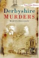 Baggoley, Martin - Derbyshire Murders - 9780750945073 - V9780750945073