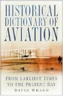 David Wragg - Historical Dictionary of Aviation - from the Earliest Times to the Present Day - 9780750945271 - V9780750945271