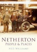 Williams, Ned - Netherton People and Places - 9780750946667 - V9780750946667