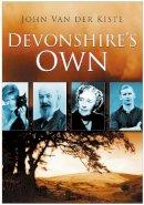Van der Kiste, John - Devonshire's Own - 9780750947084 - V9780750947084