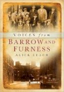 Leach, Alice - Voices of Barrow and Furness - 9780750947435 - V9780750947435