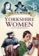 Issy, Shannon - Infamous Yorkshire Women - 9780750947466 - V9780750947466