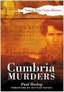 Heslop, Paul - Cumbria Murders - 9780750947480 - V9780750947480