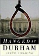 Steve Fielding - Hanged at Durham - 9780750947503 - V9780750947503