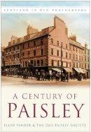 Farmer, Ellen - A Century of Paisley - 9780750948227 - V9780750948227