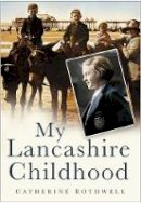Catherine Rothwell - My Lancashire Childhood - 9780750948661 - V9780750948661