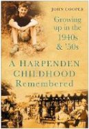 Cooper, John - Harpenden Childhood Remembered - 9780750948920 - V9780750948920