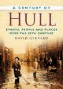 Gerrard, David - A Century of Hull - 9780750948944 - V9780750948944