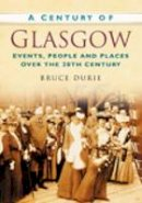 Durie, Bruce - A Century of Glasgow - 9780750949149 - V9780750949149