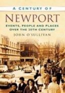O'Sullivan, John - Century of Newport - 9780750949248 - V9780750949248