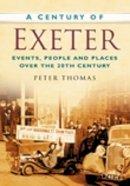 Thomas, Peter - Century of Exeter - 9780750949316 - V9780750949316