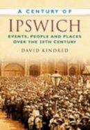 Kindred - A Century of Ipswich - 9780750949323 - V9780750949323