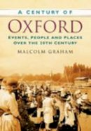 Malcolm Graham - A Century of Oxford - 9780750949385 - V9780750949385