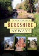 Davies, Peter - Berkshire Byways - 9780750949606 - V9780750949606