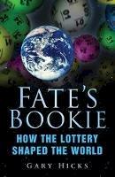 Hicks, Gary - Fate's Bookie - 9780750949729 - V9780750949729