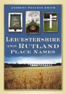 Poulton-Smith, Anthony - Leicestershire and Rutland Place Names - 9780750950459 - V9780750950459