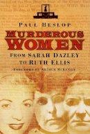 Heslop, Paul - Murderous Women - 9780750950817 - V9780750950817