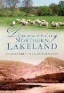 Emett, Charlie, Templeton, James - Discovering Northern Lakeland - 9780750950831 - V9780750950831