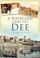 Dobrzynski - A Postcard from the Dee - 9780750951197 - V9780750951197