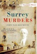 Van der Kiste, John - Surrey Murders - 9780750951302 - V9780750951302