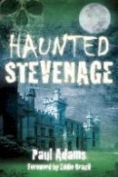Adams, Paul - Haunted Stevenage - 9780750953771 - V9780750953771