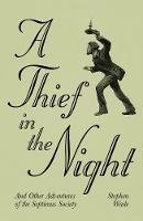 Wade, Stephen - A Thief in the Night: And Other Adventures of The Septimus Society - 9780750956284 - V9780750956284