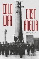 Wilson OBE, Jim - Cold War: East Anglia - 9780750956383 - V9780750956383
